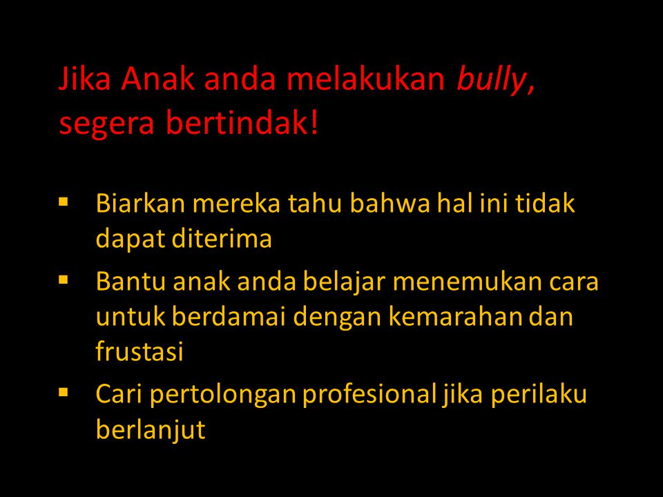 Jika Anak anda melakukan bully, segera bertindak!