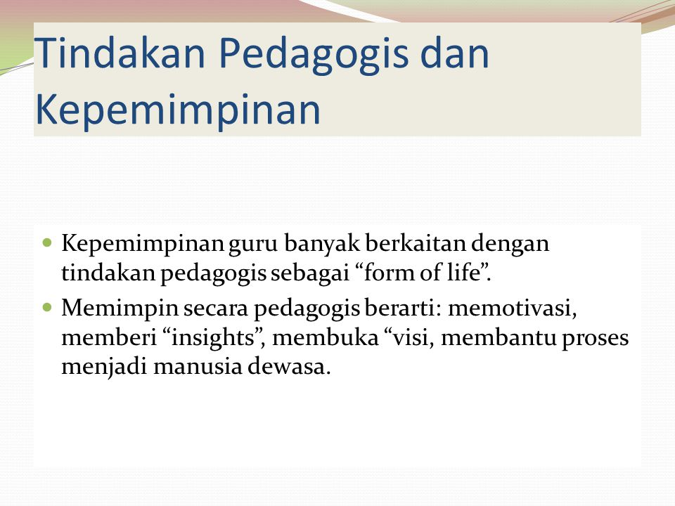 Tindakan Pedagogis dan Kepemimpinan