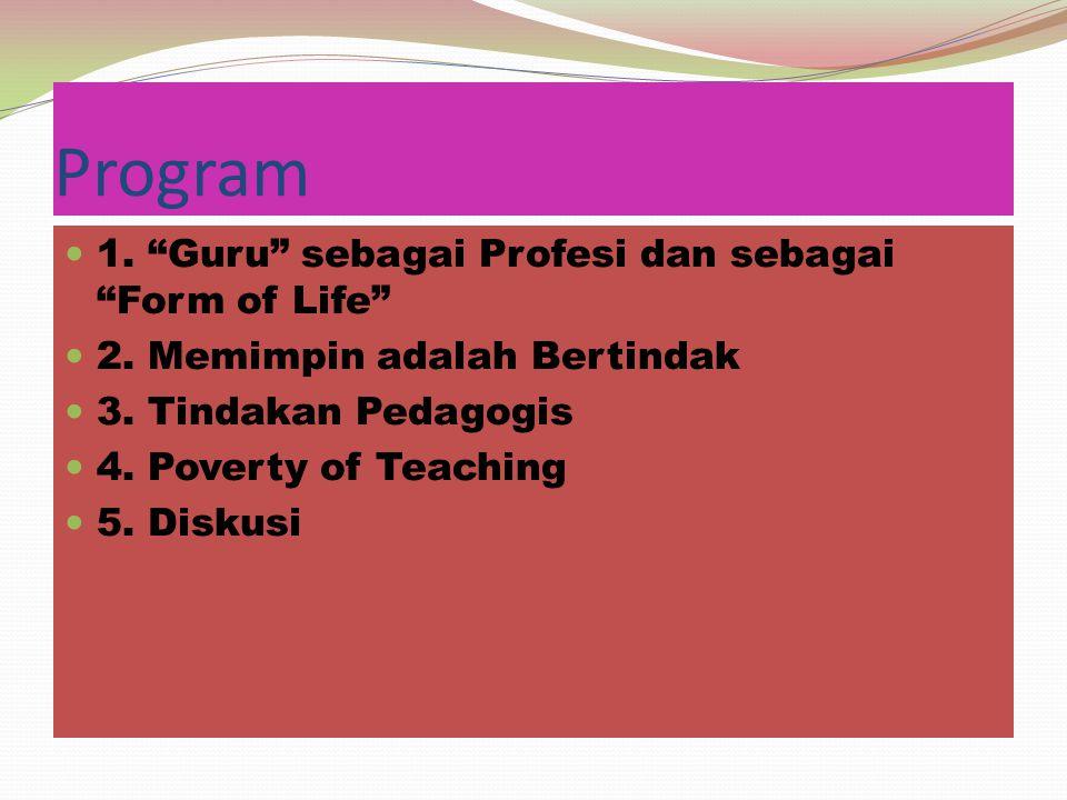Program 1. Guru sebagai Profesi dan sebagai Form of Life
