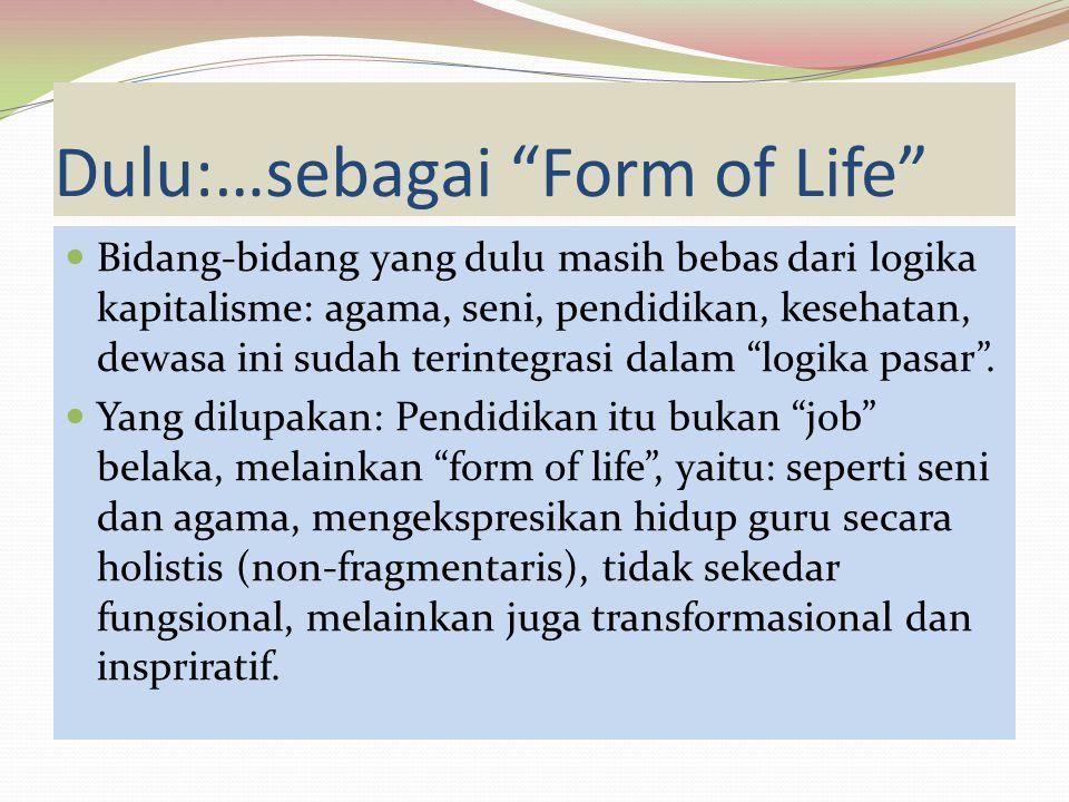 Dulu:…sebagai Form of Life