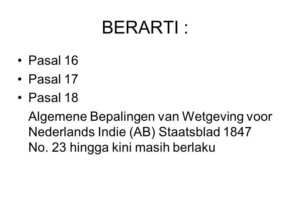 BERARTI : Pasal 16 Pasal 17 Pasal 18