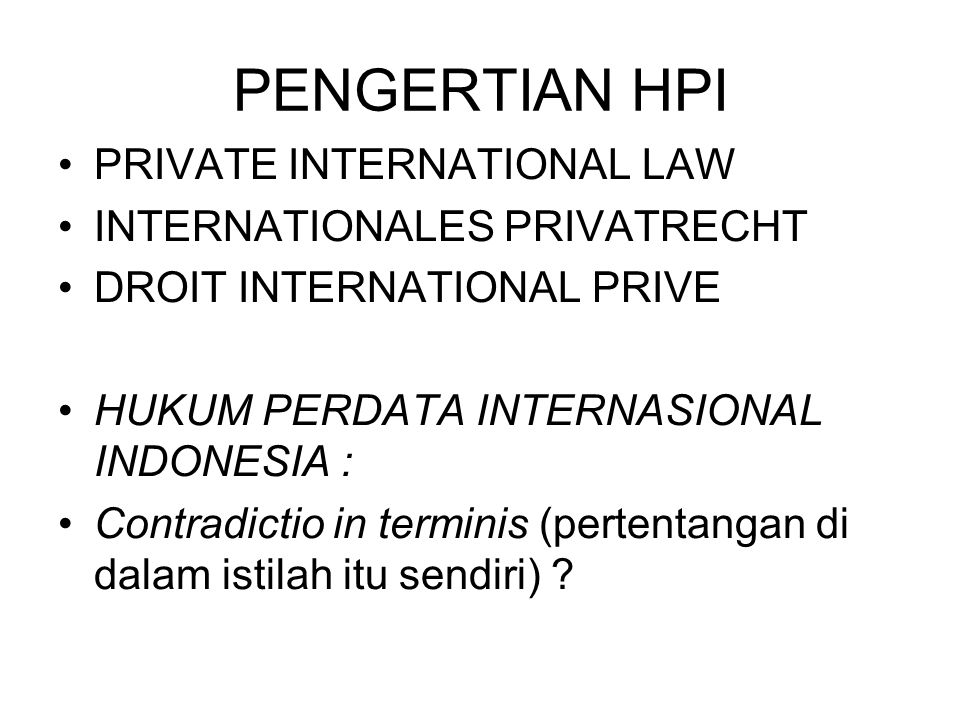 PENGERTIAN HPI PRIVATE INTERNATIONAL LAW INTERNATIONALES PRIVATRECHT