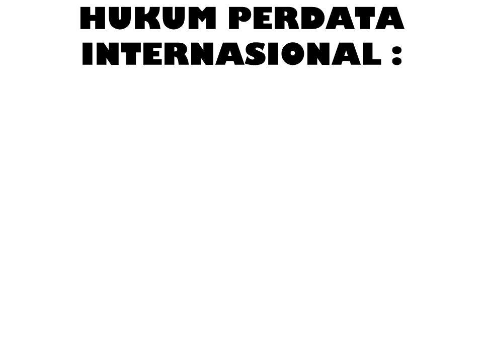 HUKUM PERDATA INTERNASIONAL :