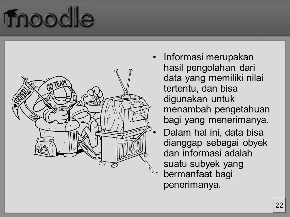 Informasi merupakan hasil pengolahan dari data yang memiliki nilai tertentu, dan bisa digunakan untuk menambah pengetahuan bagi yang menerimanya.