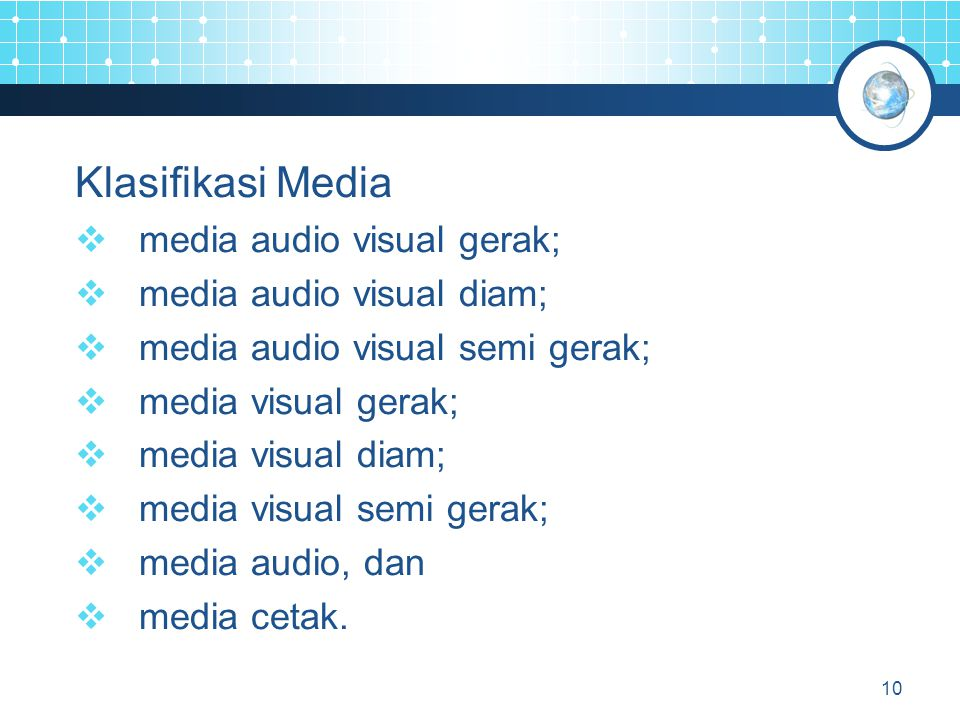 Klasifikasi Media media audio visual gerak; media audio visual diam;