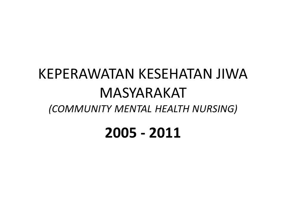 KEPERAWATAN KESEHATAN JIWA MASYARAKAT (COMMUNITY MENTAL HEALTH NURSING)