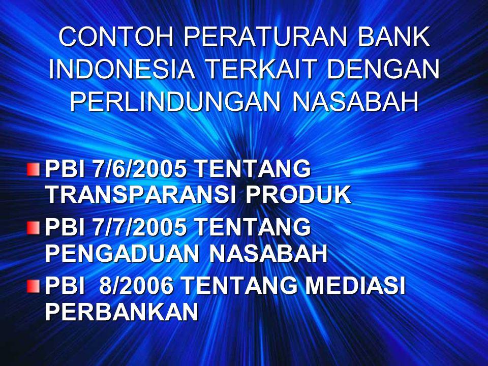 CONTOH PERATURAN BANK INDONESIA TERKAIT DENGAN PERLINDUNGAN NASABAH