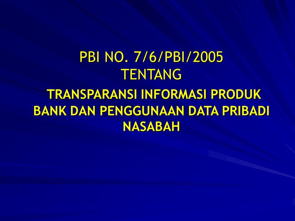 TRANSPARANSI INFORMASI PRODUK BANK DAN PENGGUNAAN DATA PRIBADI NASABAH