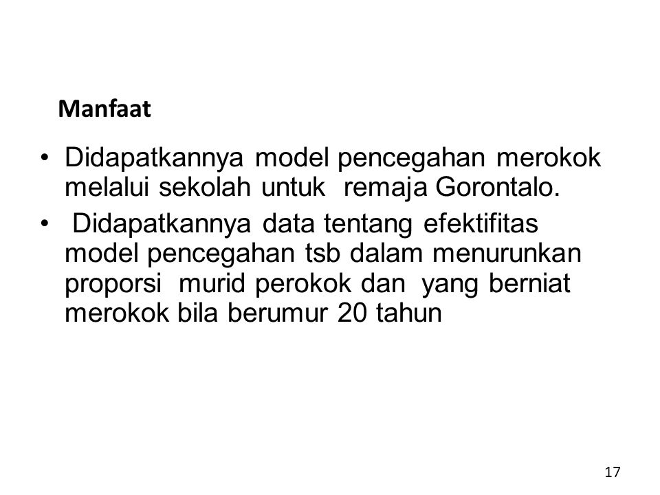 Manfaat Didapatkannya model pencegahan merokok melalui sekolah untuk remaja Gorontalo.
