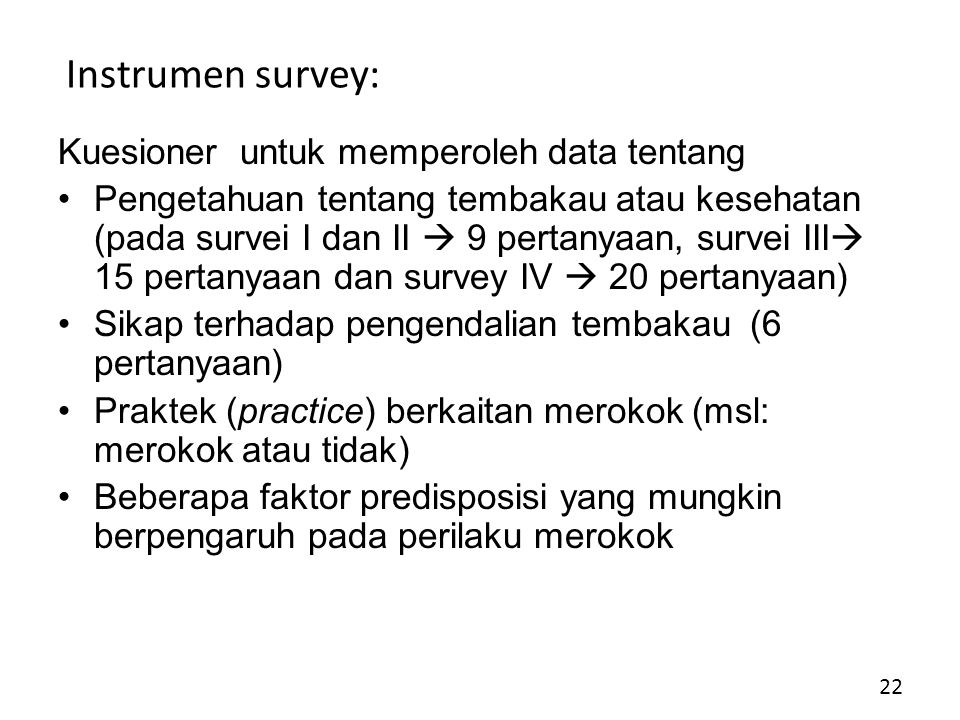Instrumen survey: Kuesioner untuk memperoleh data tentang