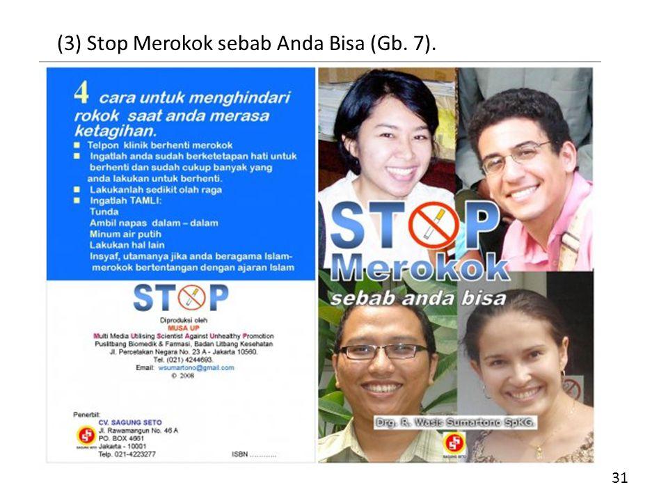 (3) Stop Merokok sebab Anda Bisa (Gb. 7).