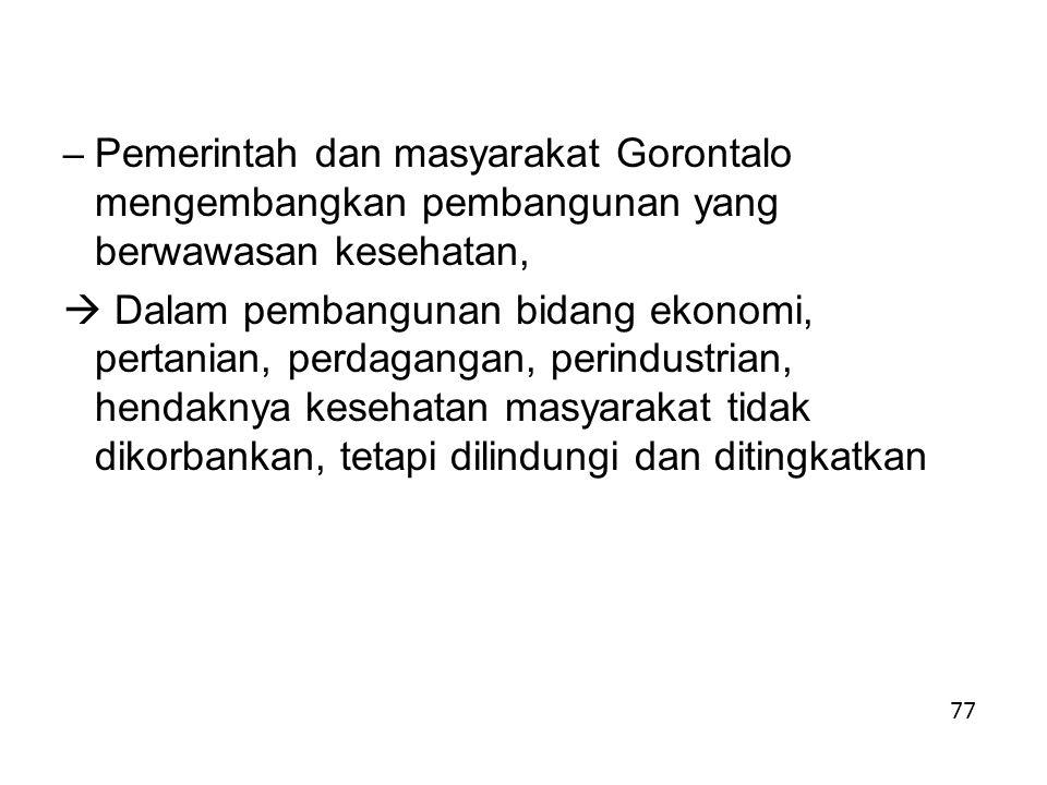 Pemerintah dan masyarakat Gorontalo mengembangkan pembangunan yang berwawasan kesehatan,