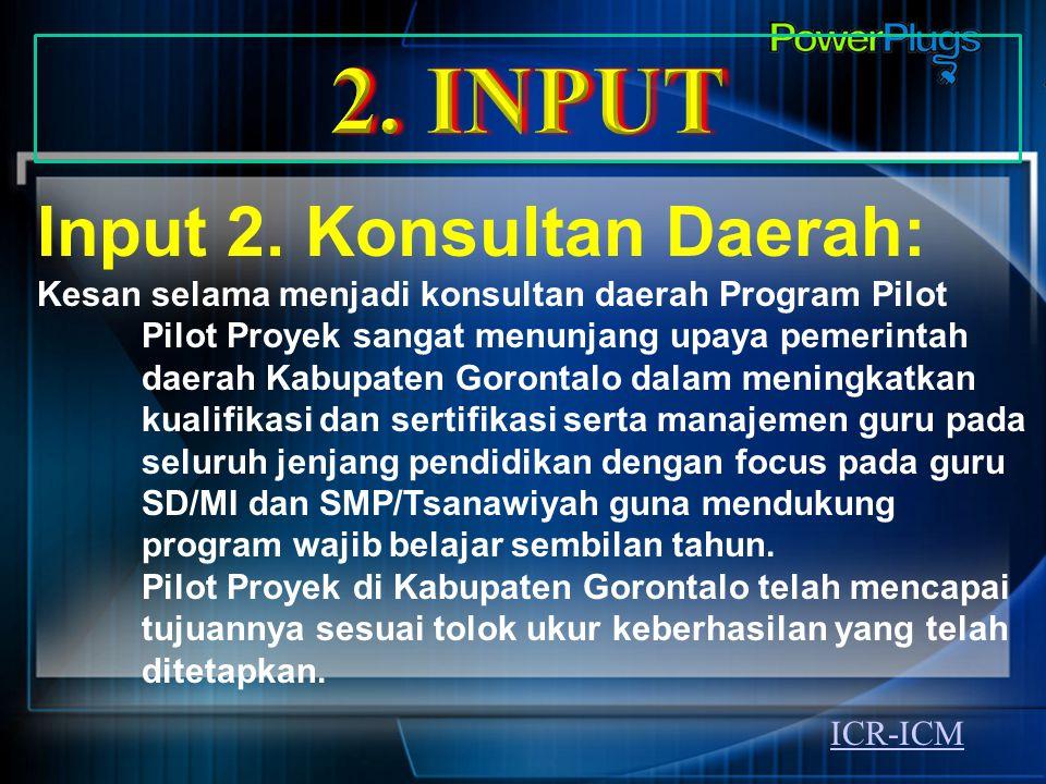 2. INPUT Input 2. Konsultan Daerah: .