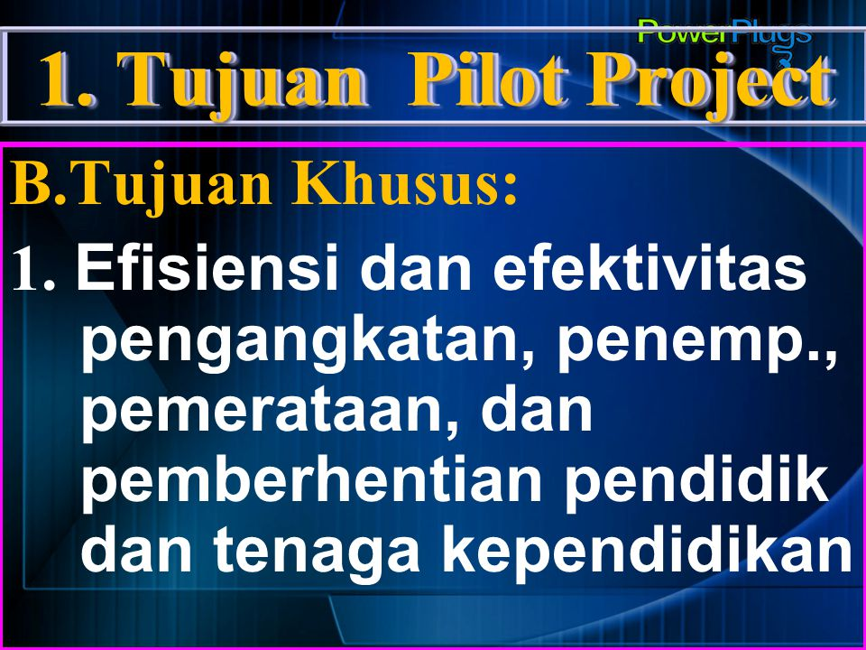 1. Tujuan Pilot Project B.Tujuan Khusus: