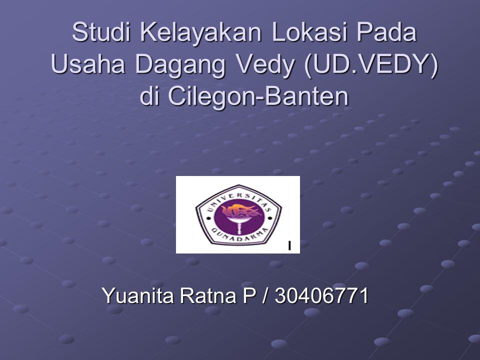 Studi Kelayakan Lokasi Pada Usaha Dagang Vedy (UD