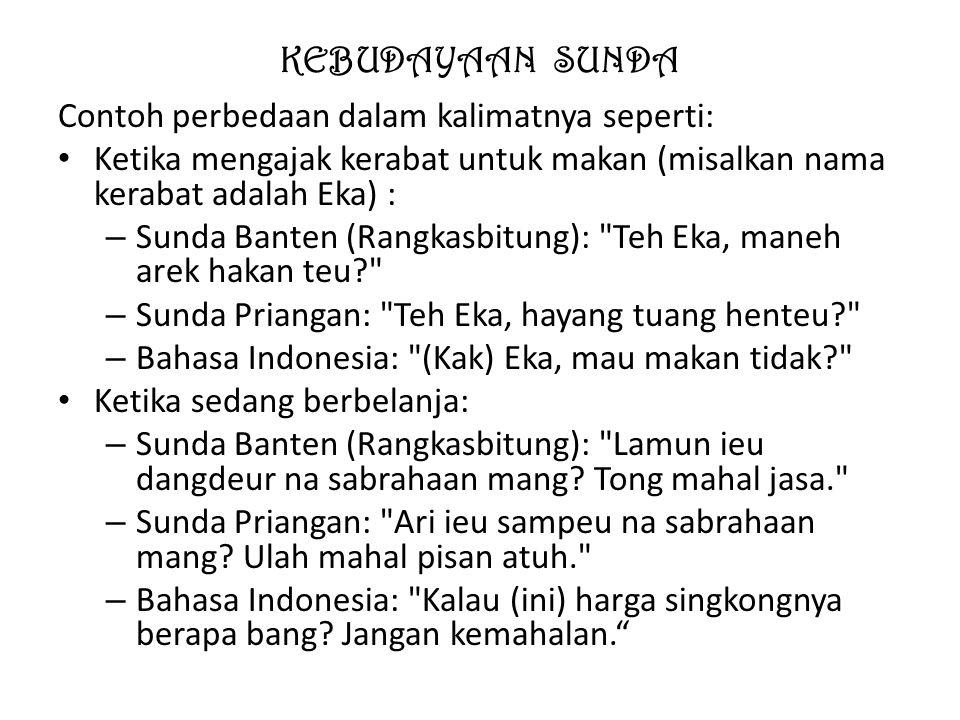 KEBUDAYAAN SUNDA Contoh perbedaan dalam kalimatnya seperti: