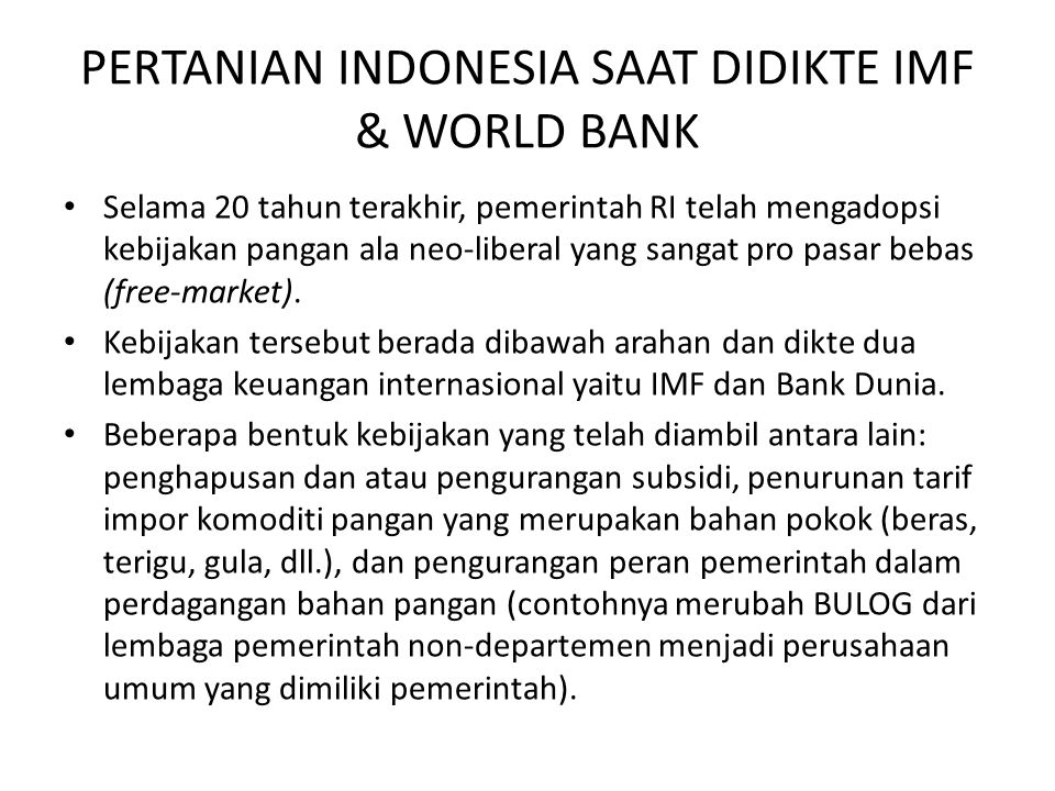 PERTANIAN INDONESIA SAAT DIDIKTE IMF & WORLD BANK