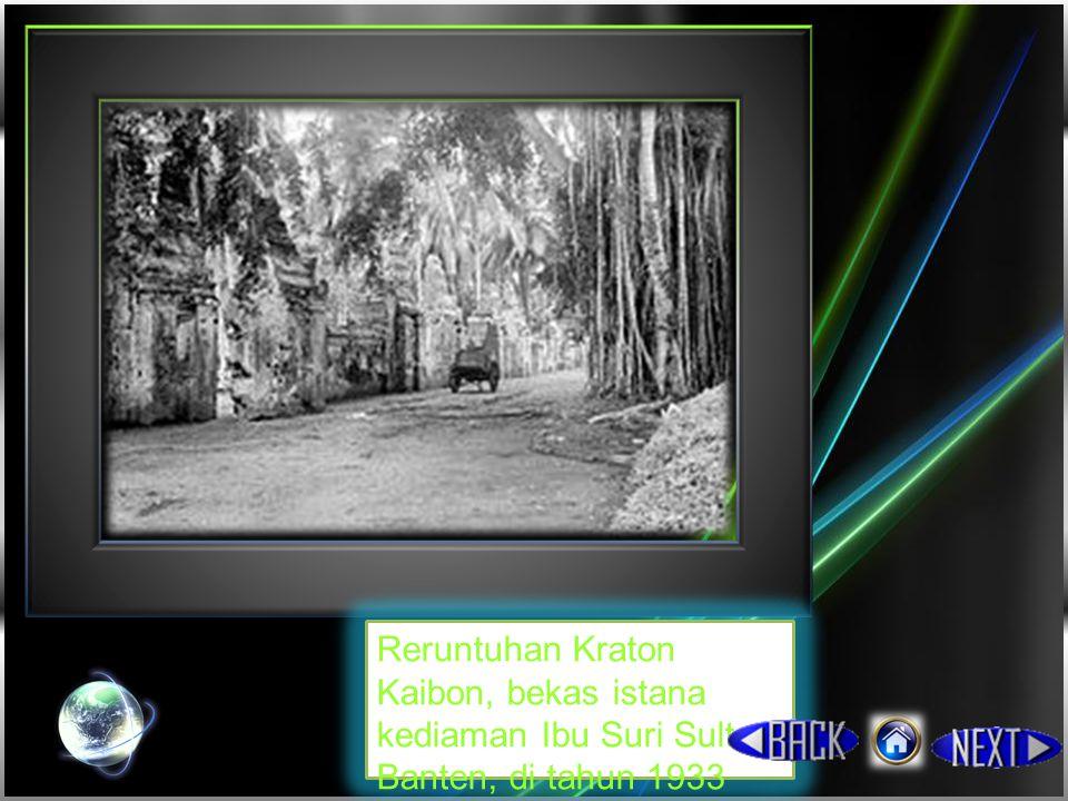 Reruntuhan Kraton Kaibon, bekas istana kediaman Ibu Suri Sultan Banten, di tahun 1933