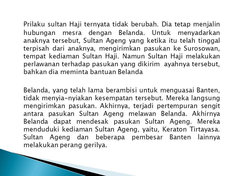 Prilaku sultan Haji ternyata tidak berubah