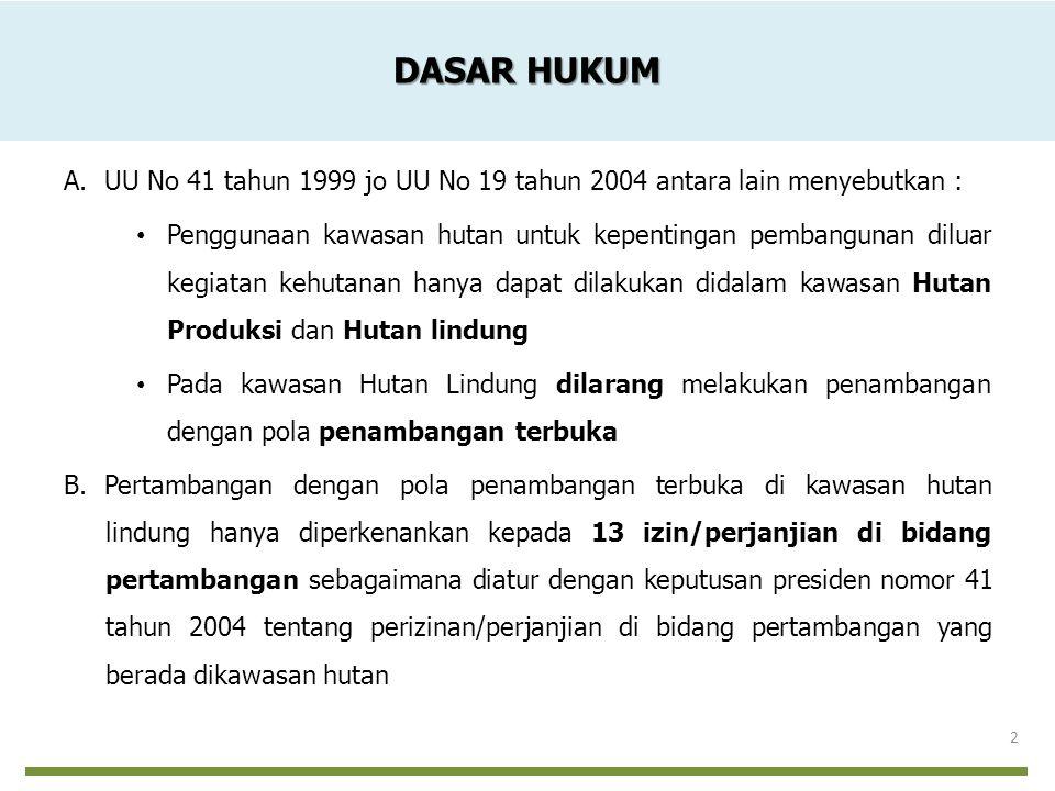DASAR HUKUM A. UU No 41 tahun 1999 jo UU No 19 tahun 2004 antara lain menyebutkan :