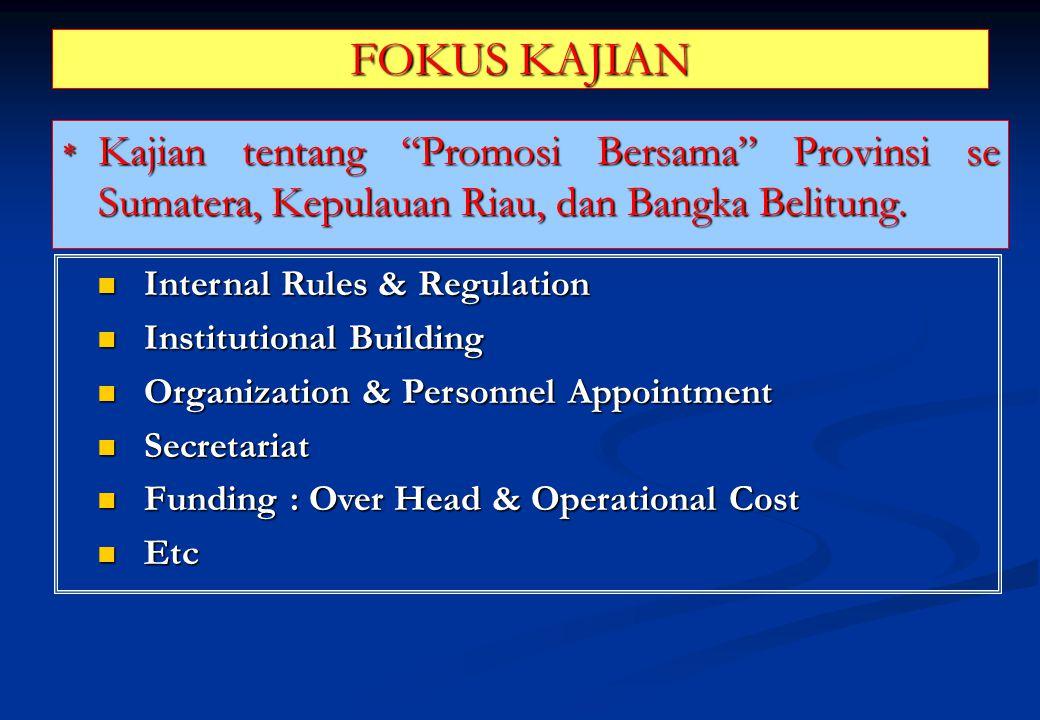 FOKUS KAJIAN Kajian tentang Promosi Bersama Provinsi se Sumatera, Kepulauan Riau, dan Bangka Belitung.