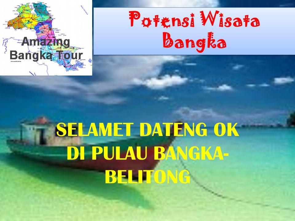 SELAMET DATENG OK DI PULAU BANGKA-BELITONG