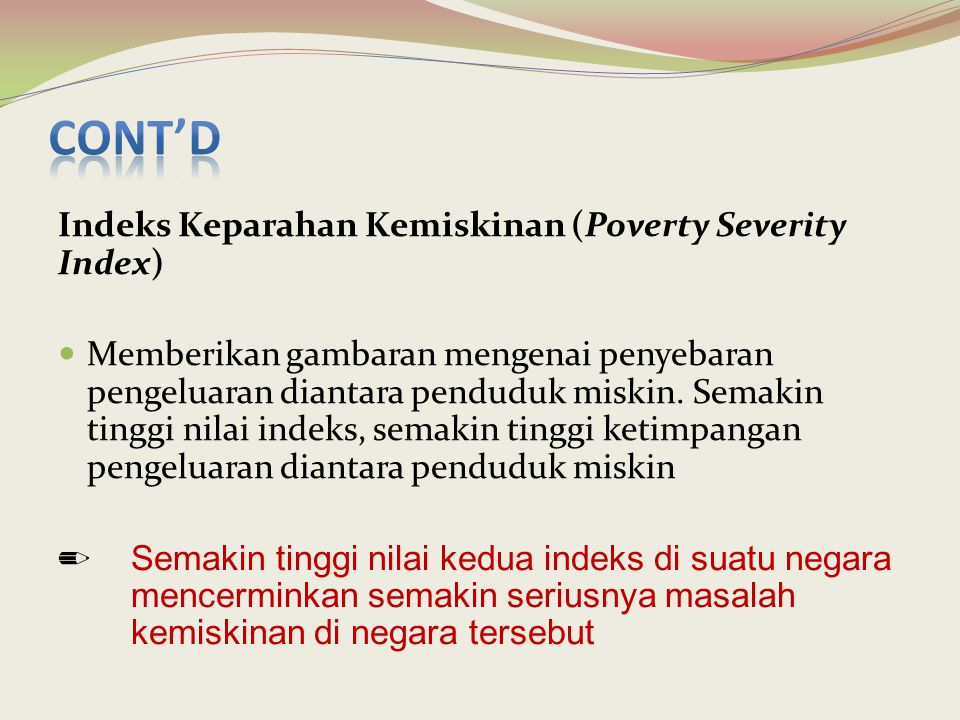Cont'd Indeks Keparahan Kemiskinan (Poverty Severity Index)