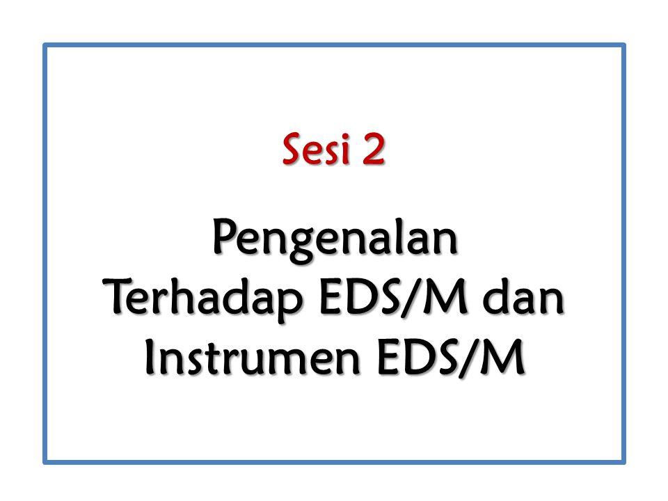 Sesi 2 Pengenalan Terhadap EDS/M dan Instrumen EDS/M