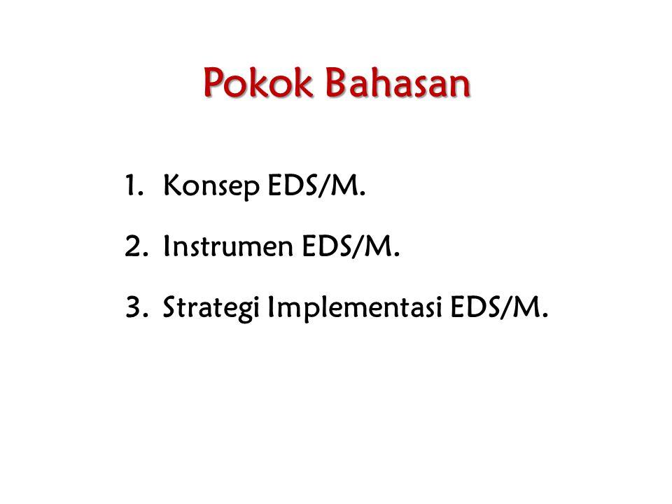Pokok Bahasan Konsep EDS/M. Instrumen EDS/M.