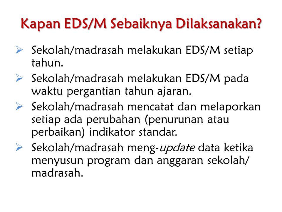 Kapan EDS/M Sebaiknya Dilaksanakan