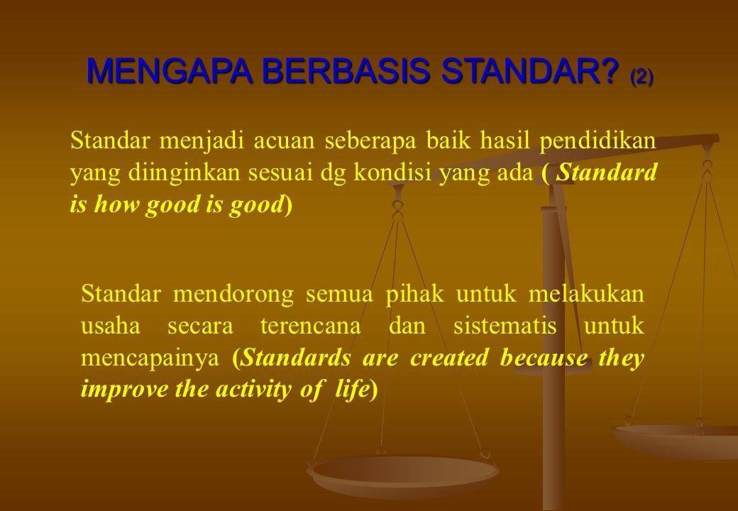MENGAPA BERBASIS STANDAR (2)