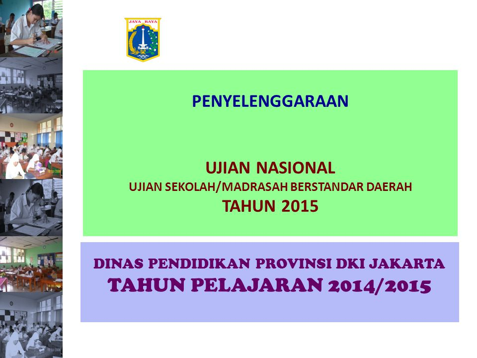 DINAS PENDIDIKAN PROVINSI DKI JAKARTA TAHUN PELAJARAN 2014/2015