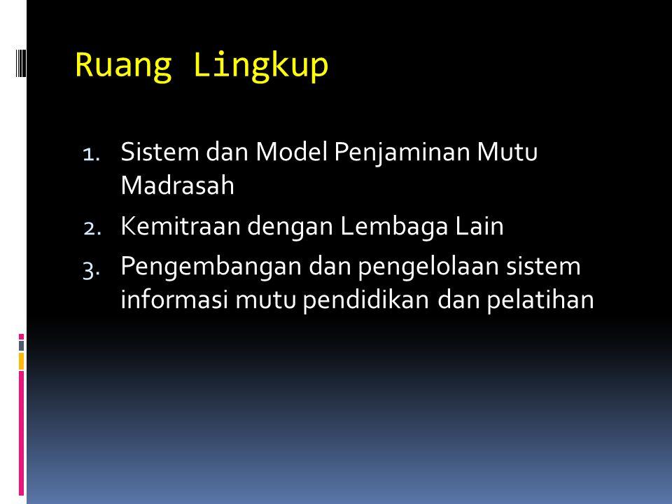 Ruang Lingkup Sistem dan Model Penjaminan Mutu Madrasah