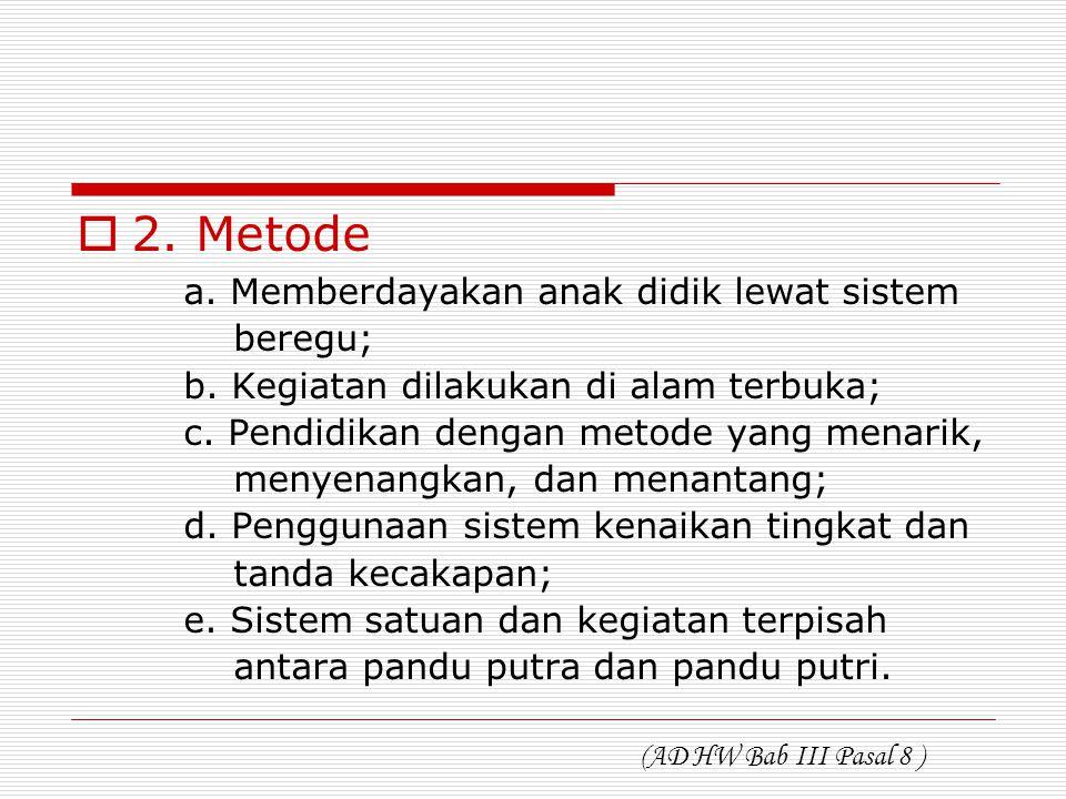2. Metode a. Memberdayakan anak didik lewat sistem beregu;