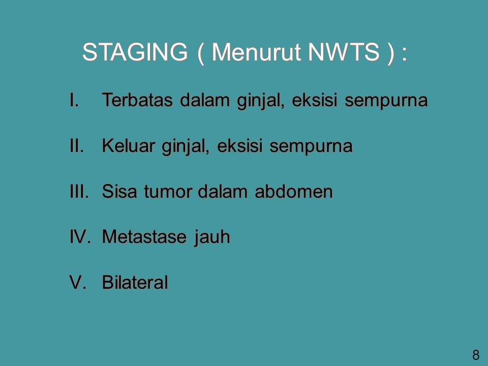 STAGING ( Menurut NWTS ) :