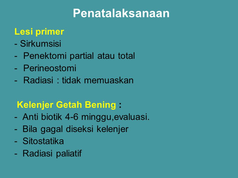 Penatalaksanaan Lesi primer - Sirkumsisi Penektomi partial atau total