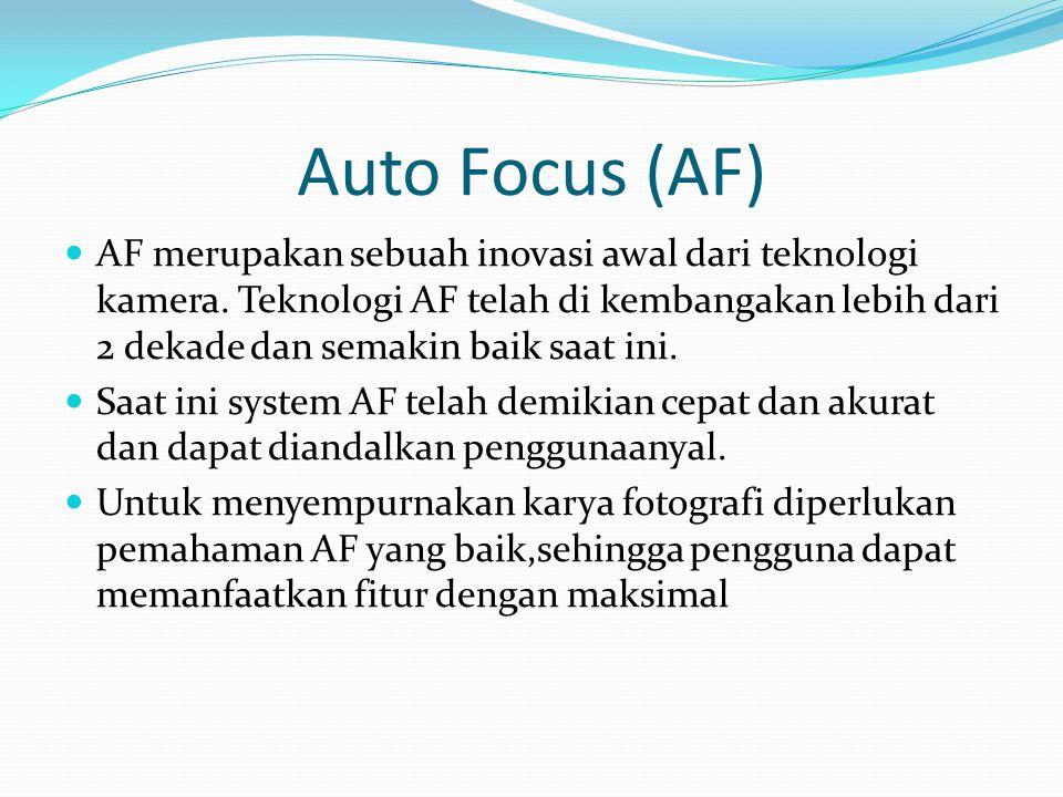 Auto Focus (AF)