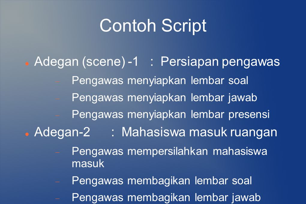Contoh Script Adegan (scene) -1 : Persiapan pengawas