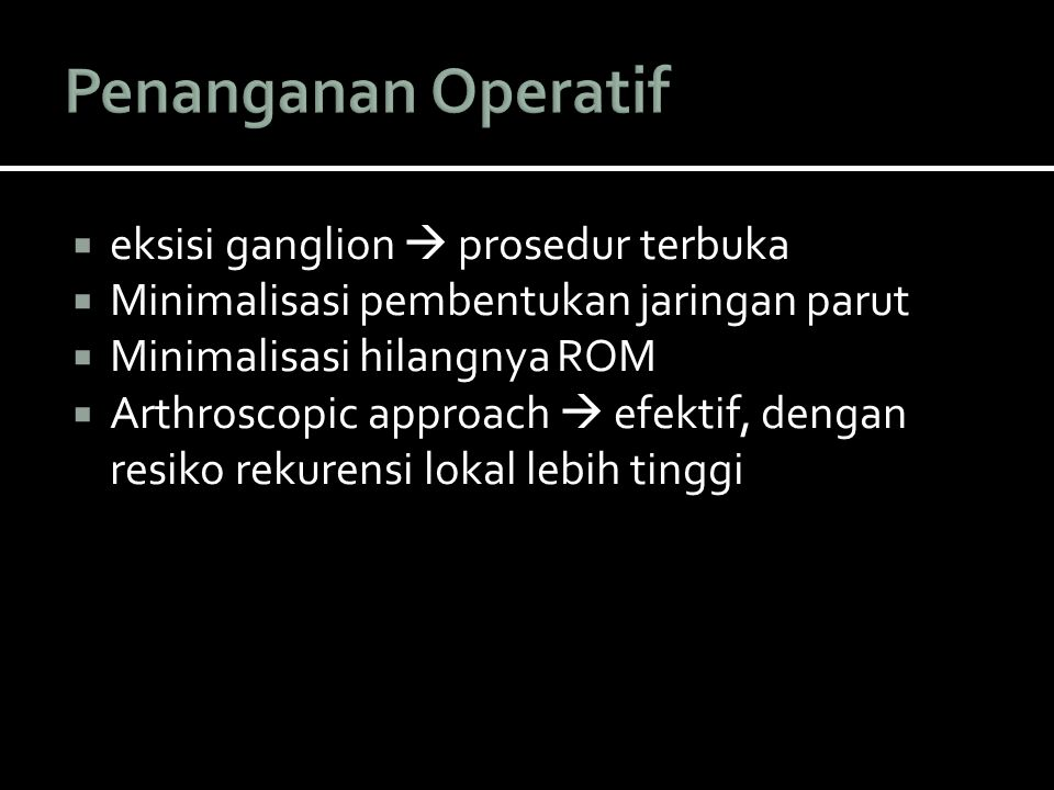 Penanganan Operatif eksisi ganglion  prosedur terbuka
