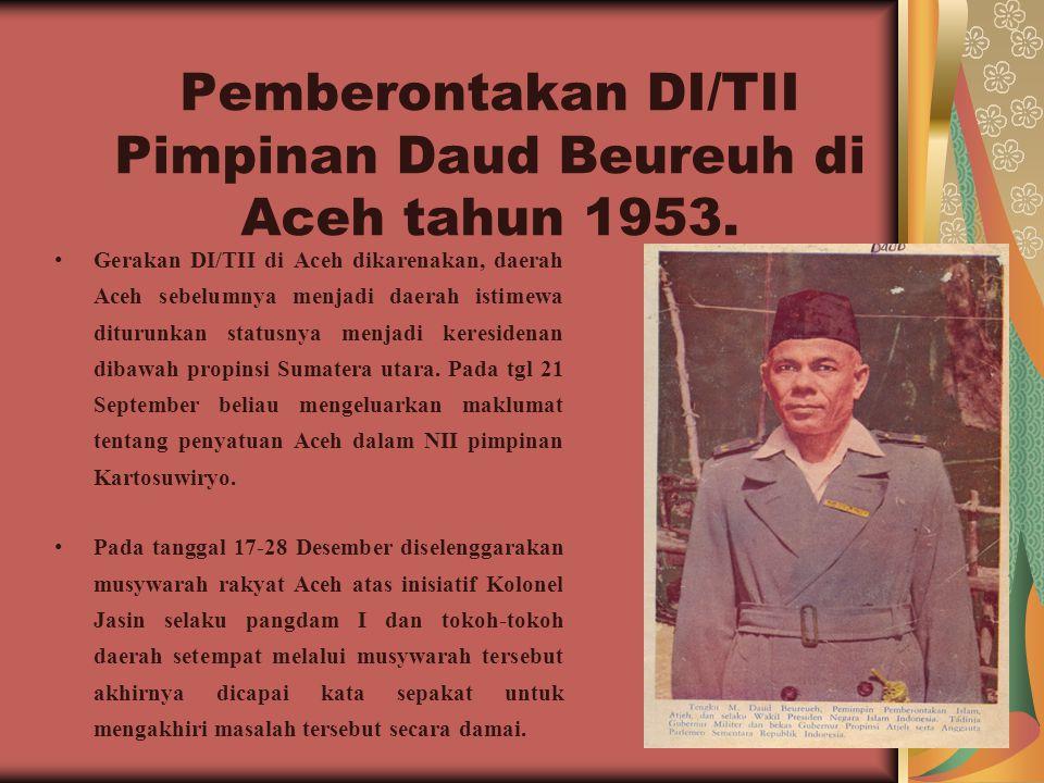 Pemberontakan DI/TII Pimpinan Daud Beureuh di Aceh tahun 1953.