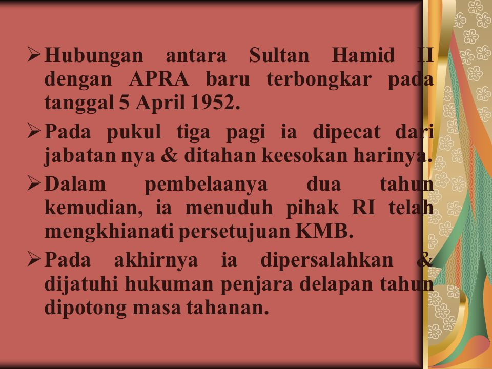 Hubungan antara Sultan Hamid II dengan APRA baru terbongkar pada tanggal 5 April 1952.
