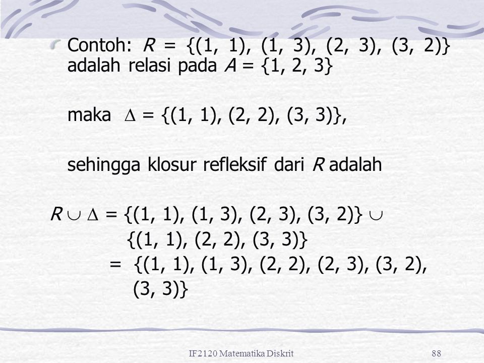 sehingga klosur refleksif dari R adalah