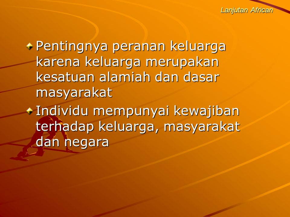 Individu mempunyai kewajiban terhadap keluarga, masyarakat dan negara