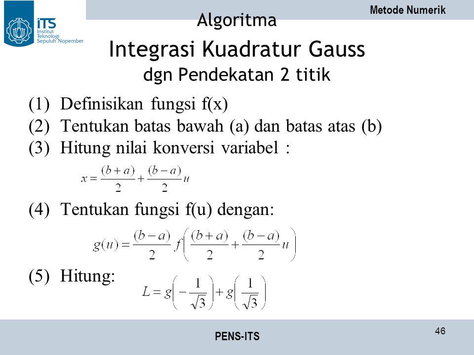 Algoritma Integrasi Kuadratur Gauss dgn Pendekatan 2 titik