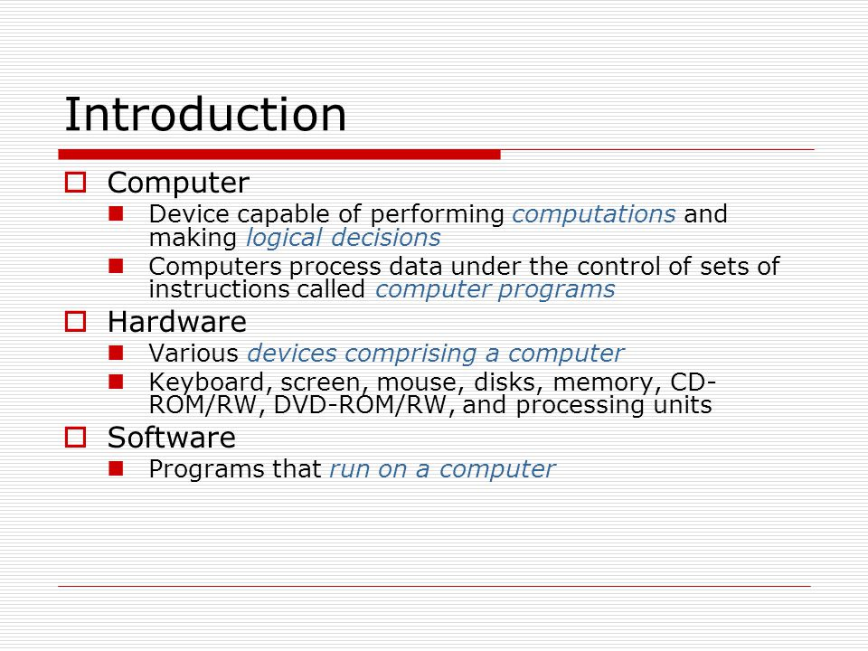 Introduction Computer Hardware Software
