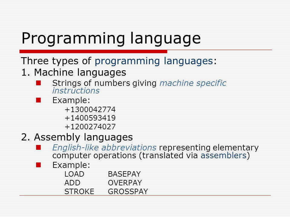 Programming language Three types of programming languages: