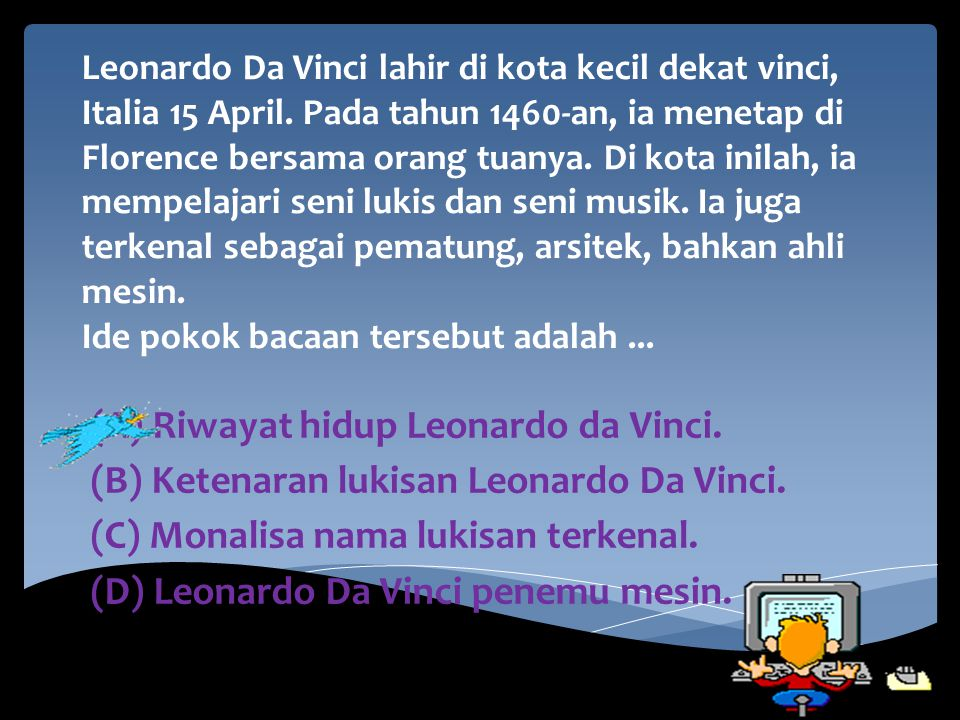 (A) Riwayat hidup Leonardo da Vinci.