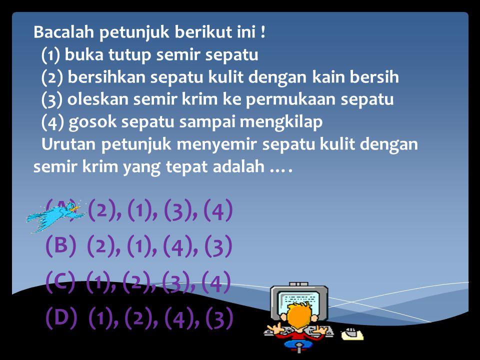 (A) (2), (1), (3), (4) (B) (2), (1), (4), (3) (C) (1), (2), (3), (4)