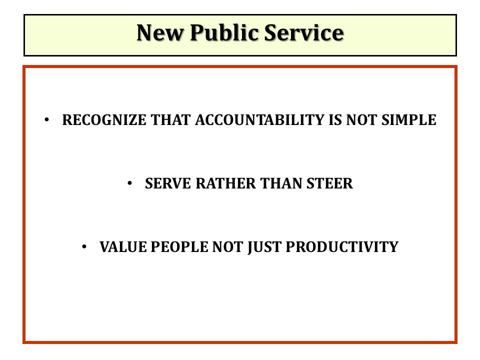 New Public Service RECOGNIZE THAT ACCOUNTABILITY IS NOT SIMPLE