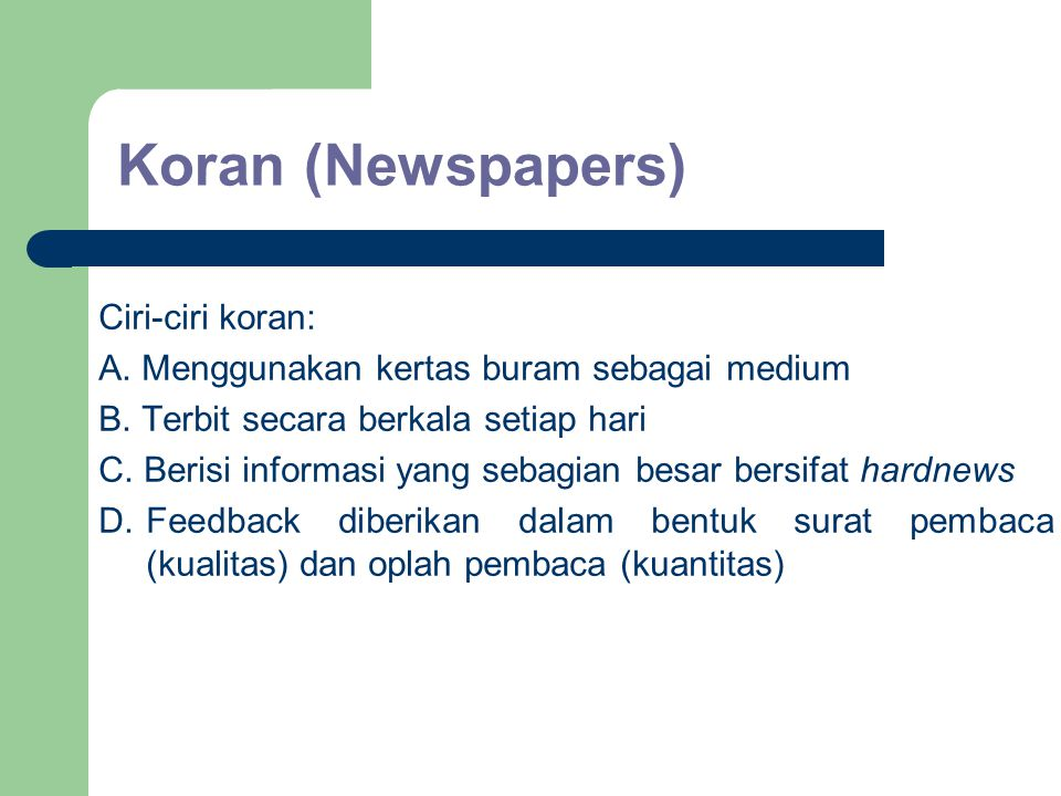 Koran (Newspapers) Ciri-ciri koran: